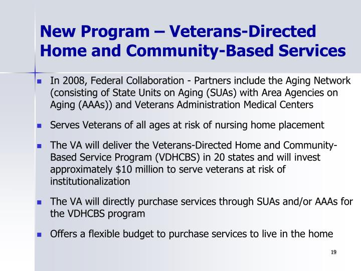 New Program – Veterans-Directed Home and Community-Based Services