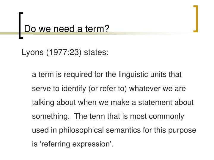 Do we need a term?