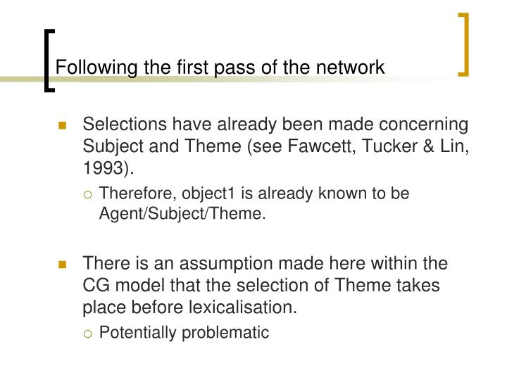 Following the first pass of the network