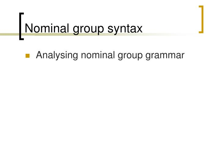 Nominal group syntax