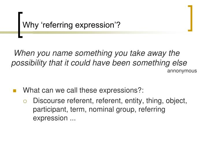 Why 'referring expression'?