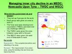 managing inner city decline in an medc newcastle upon tyne twdc and wecc1