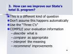 3 how can we improve our state s total il program