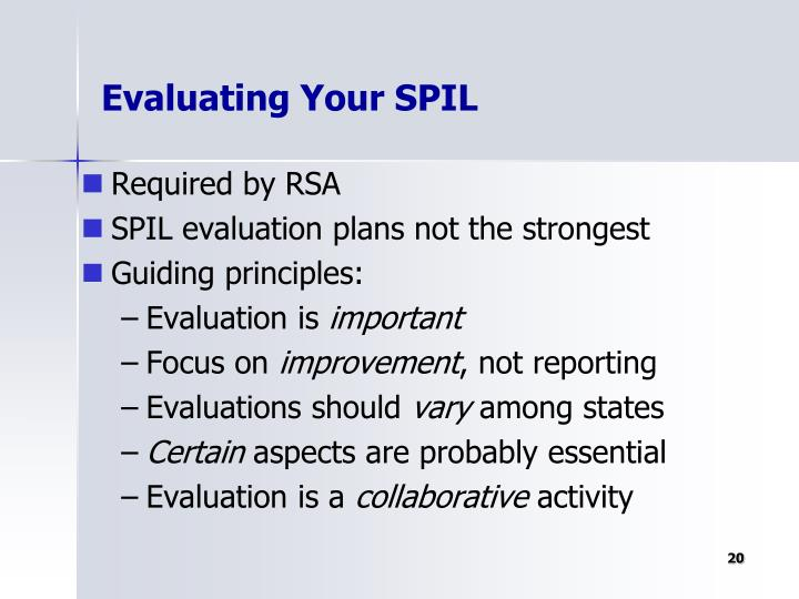 Evaluating Your SPIL