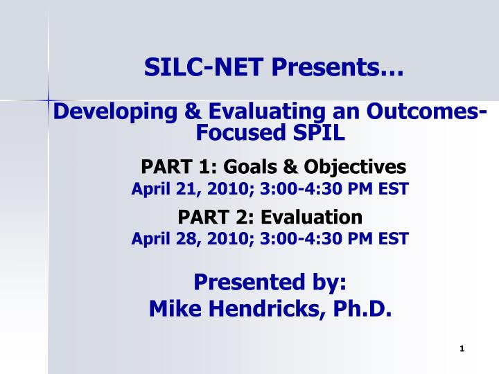 Developing & Evaluating an Outcomes-Focused SPIL