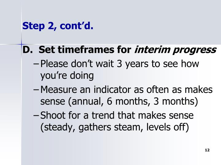 D.  Set timeframes for
