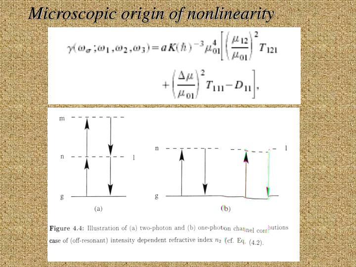 Microscopic origin of nonlinearity