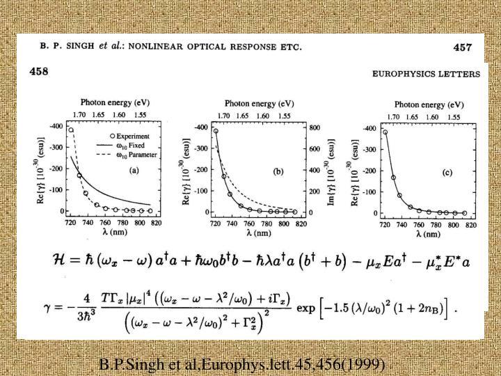 B.P.Singh et al,Europhys.lett.45,456(1999)