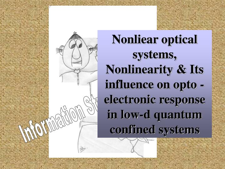 Nonliear optical systems, Nonlinearity & Its influence on opto - electronic response in low-d quantum confined systems