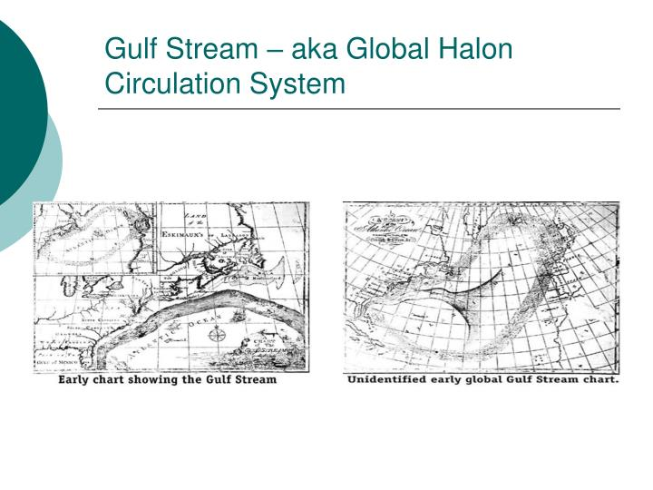 Gulf Stream – aka Global Halon Circulation System