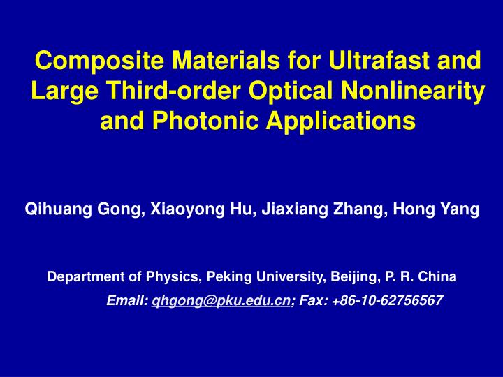 Composite Materials for Ultrafast and Large Third-order Optical Nonlinearity and Photonic Applicatio...