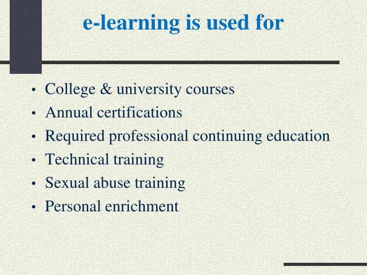 e-learning is used for