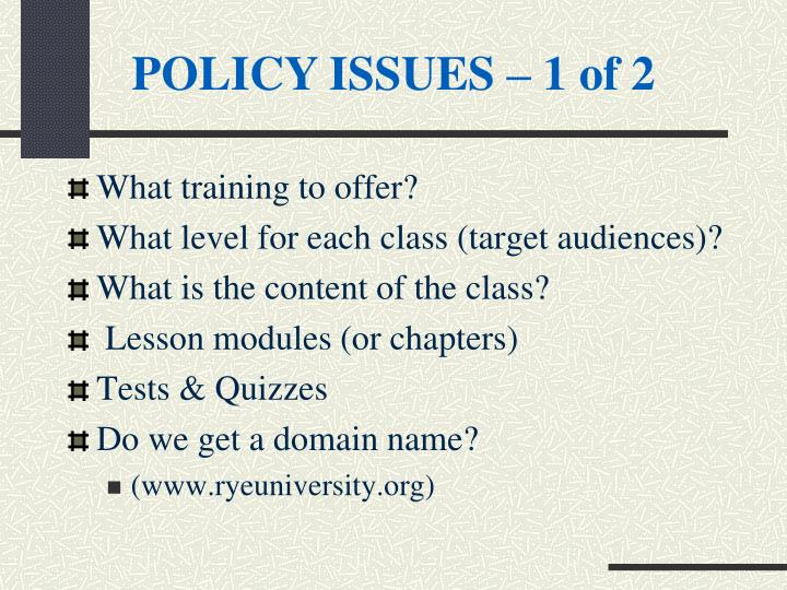 POLICY ISSUES – 1 of 2