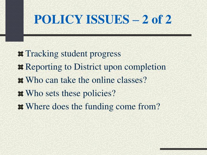 POLICY ISSUES – 2 of 2