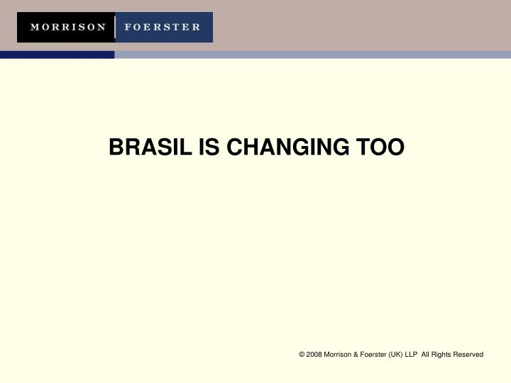 BRASIL IS CHANGING TOO
