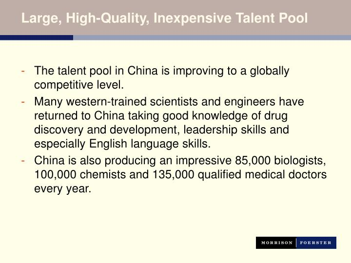 Large, High-Quality, Inexpensive Talent Pool