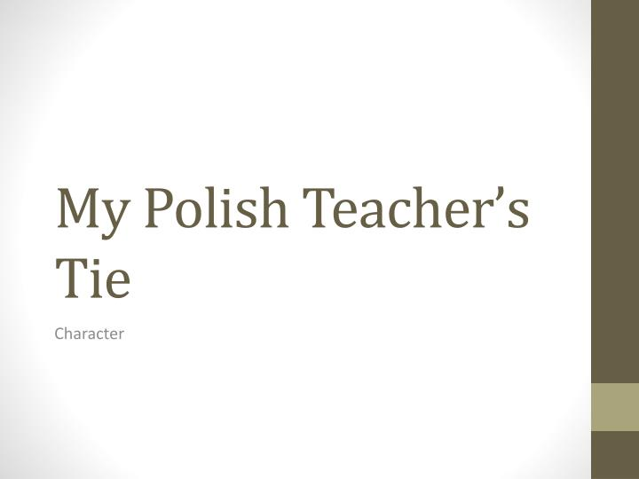 My polish teacher s tie