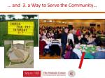 and 3 a way to serve the community