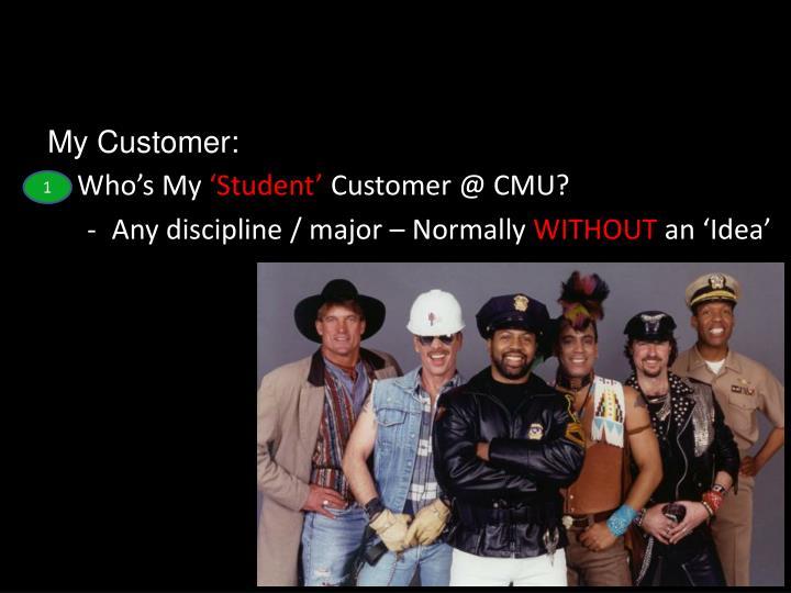 My Customer: