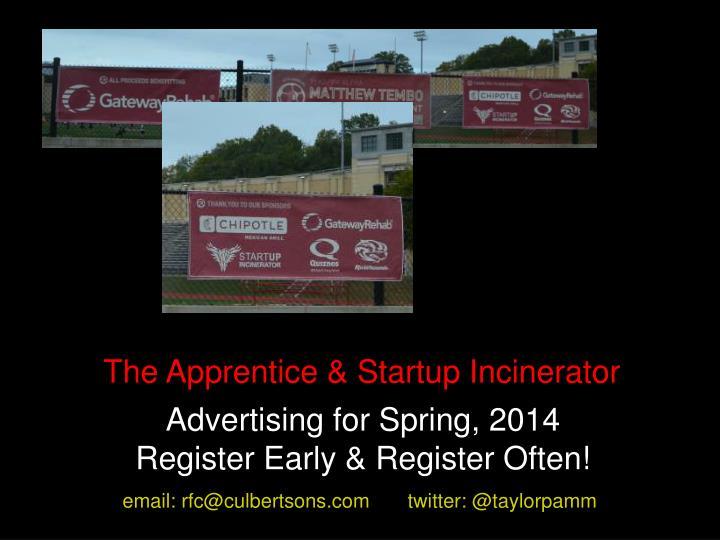 The Apprentice & Startup Incinerator