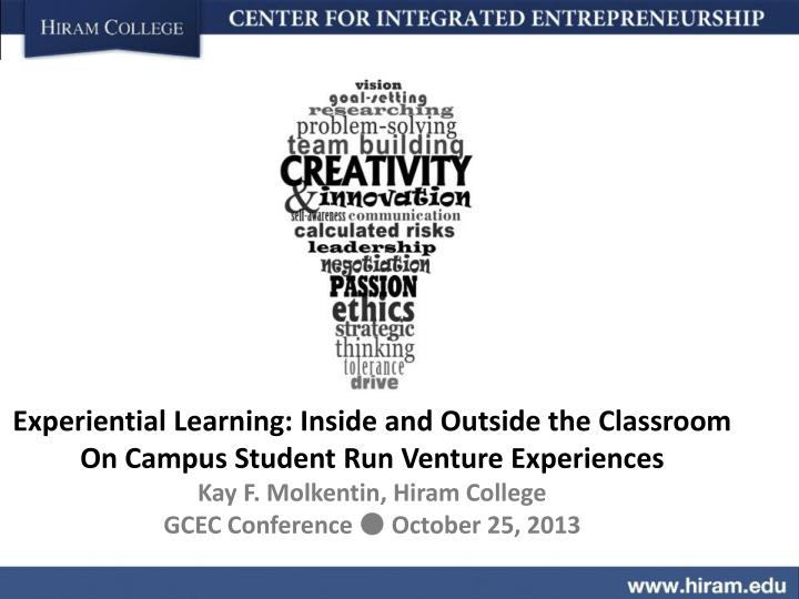 Experiential Learning: Inside and Outside the Classroom