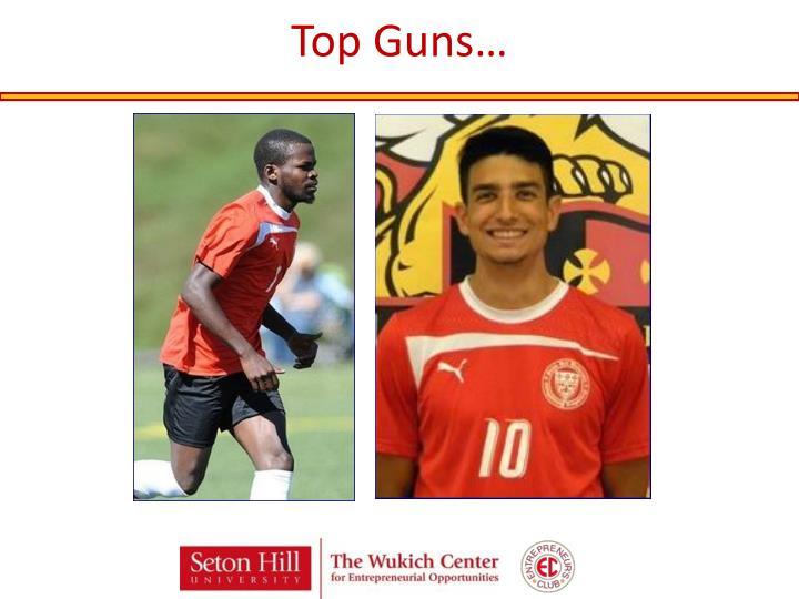 Top Guns…