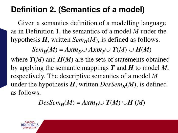 Definition 2. (Semantics of a model)