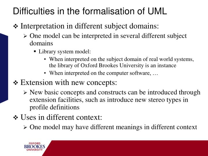 Difficulties in the formalisation of UML