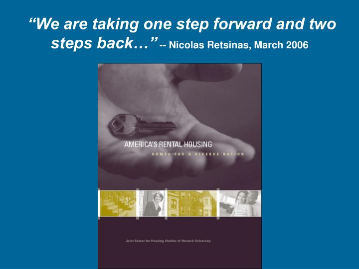 """We are taking one step forward and two steps back…"""