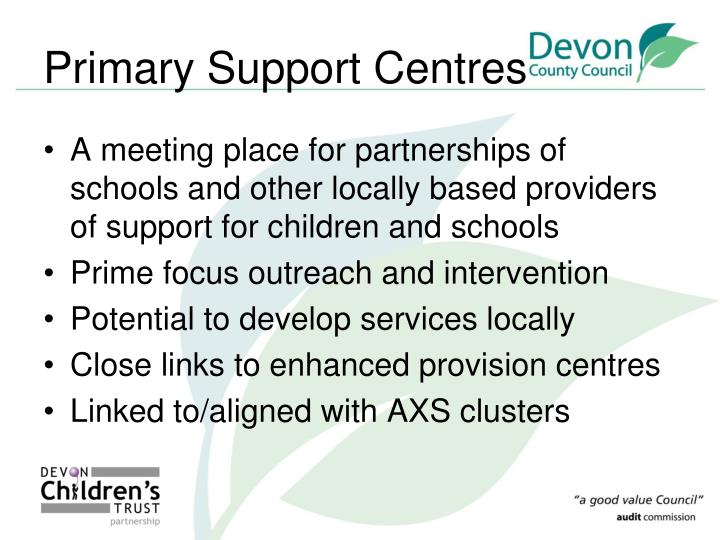 Primary Support Centres