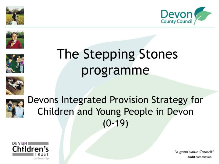 The Stepping Stones programme