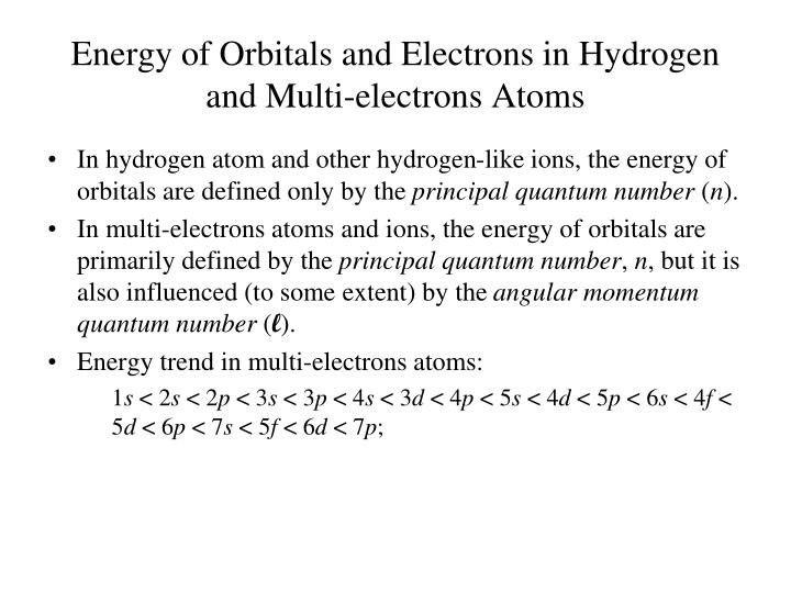 Energy of Orbitals and Electrons in Hydrogen and Multi-electrons Atoms