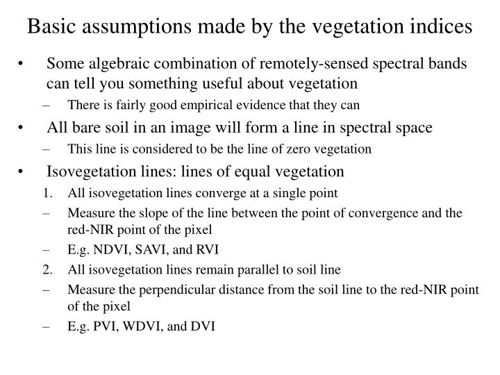 Basic assumptions made by the vegetation indices