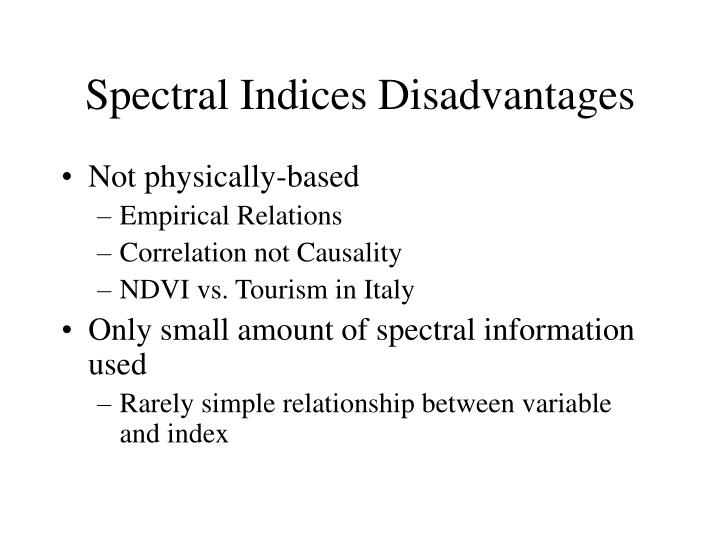 Spectral Indices Disadvantages