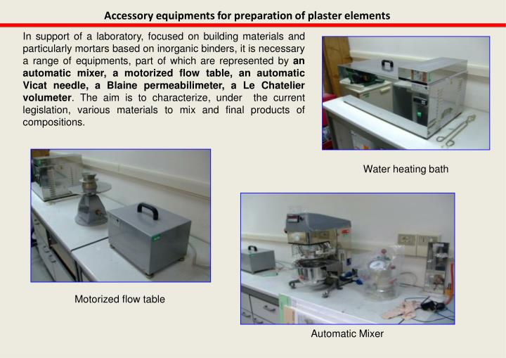 Accessory equipments for preparation of plaster elements
