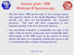 science goals nir moderate r spectroscopy