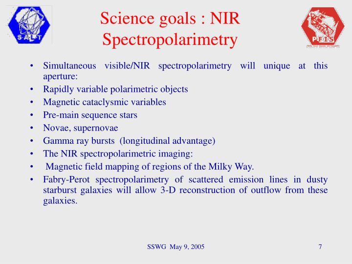 Simultaneous visible/NIR spectropolarimetry will unique at this aperture: