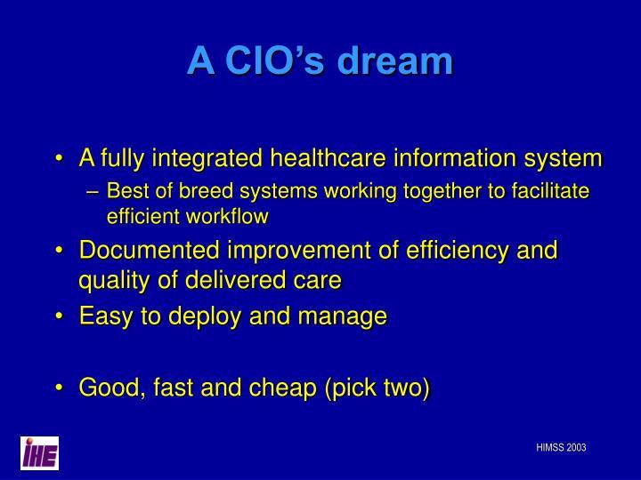 A CIO's dream