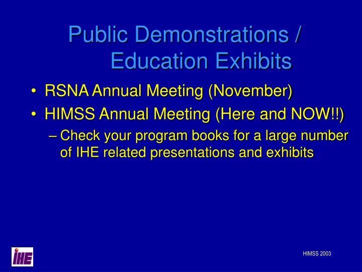 Public Demonstrations / Education Exhibits