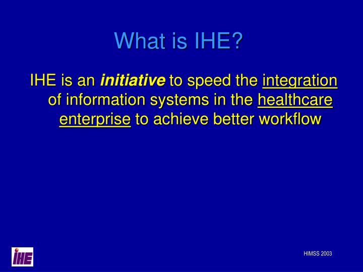 What is IHE?