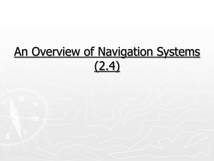 An Overview of Navigation Systems (2.4)