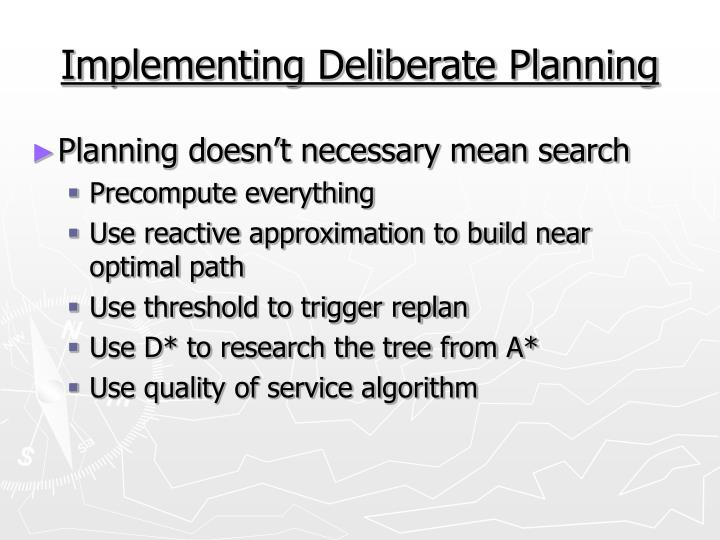 Implementing Deliberate Planning
