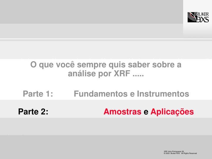O que você sempre quis saber sobre a análise por XRF .....