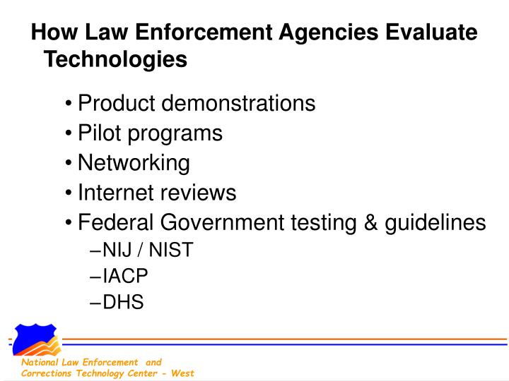 How Law Enforcement Agencies Evaluate Technologies