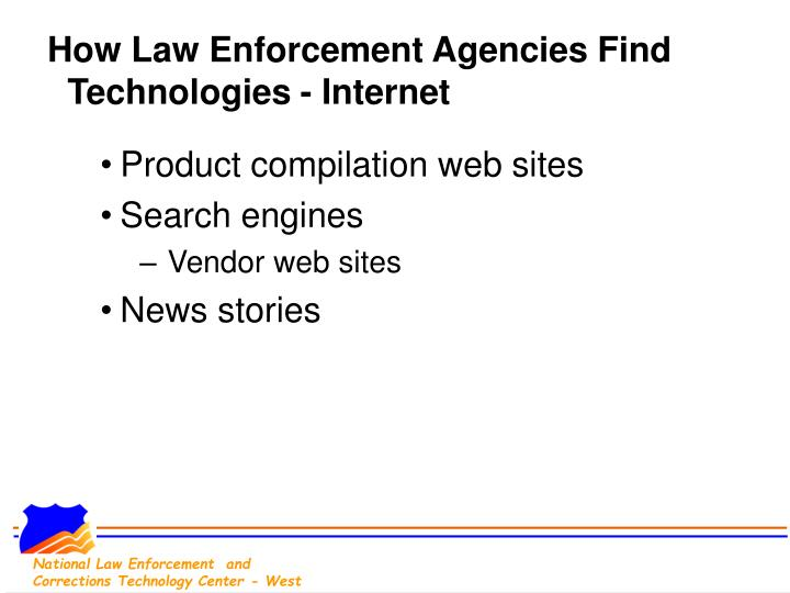 How Law Enforcement Agencies Find Technologies - Internet