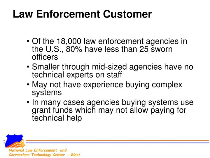 Law enforcement customer