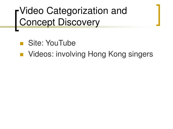 Video Categorization and Concept Discovery