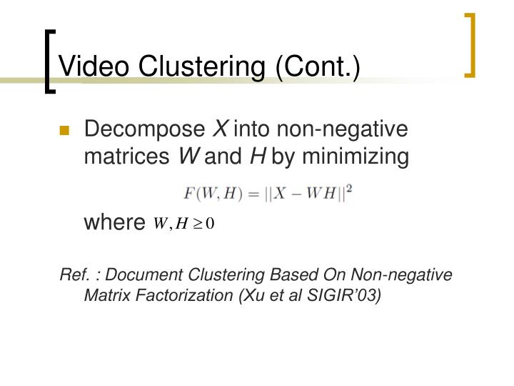 Video Clustering (Cont.)
