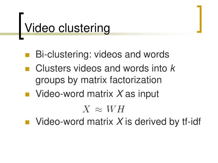 Video clustering
