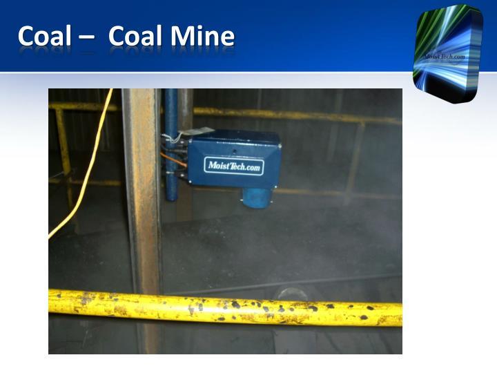 Coal –  Coal Mine